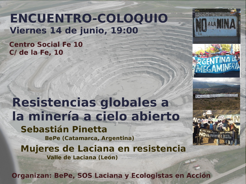 """Encuentro-coloquio """"Resistencias globales a la mineria a cielo abierto"""" Viernes 14 de junio Centro Social Fe 10 (Madrid)"""